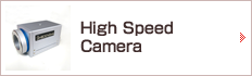 High Speed camera