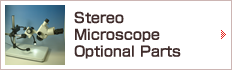 Stereo microscope optional parts